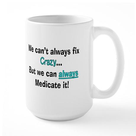 psych nurse fix crazy 2 Mug