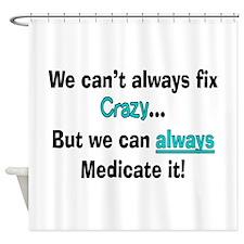 psych nurse fix crazy 2 Shower Curtain