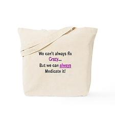 psych nurse fix crazy 3 Tote Bag