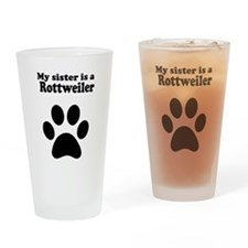My Sister Is A Rottweiler Drinking Glass