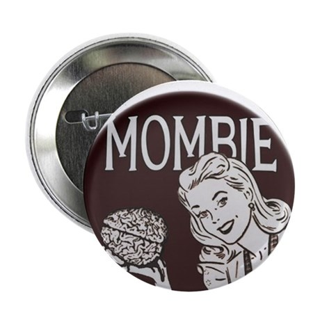 """Mombie 2.25"""" Button"""