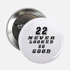 """22 Birthday Designs 2.25"""" Button"""