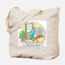 ... they don't give lollypops Tote Bag