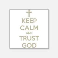 KEEP CALM AND TRUST GOD Sticker