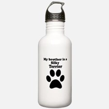 My Brother Is A Silky Terrier Water Bottle