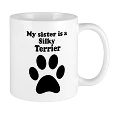 My Sister Is A Silky Terrier Mug