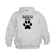 My Sister Is A Staffordshire Bull Terrier Hoodie