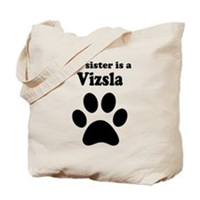 My Sister Is A Vizsla Tote Bag