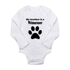 My Brother Is A Weimaraner Body Suit