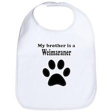 My Brother Is A Weimaraner Bib