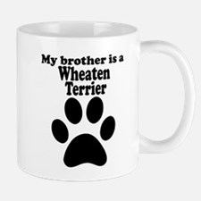 My Brother Is A Wheaten Terrier Small Small Mug