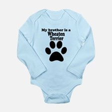 My Brother Is A Wheaten Terrier Body Suit