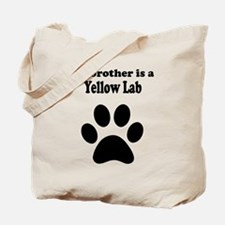 My Brother Is A Yellow Lab Tote Bag