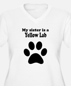 My Sister Is A Yellow Lab Plus Size T-Shirt