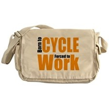 Born to cycle forced to work Messenger Bag