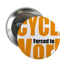 "Born to cycle forced to work 2.25"" Button"