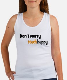 Don't worry teach happy Tank Top