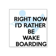 "Rather be wakeboarding Square Sticker 3"" x 3"""