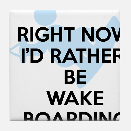 Rather be wakeboarding Tile Coaster