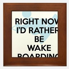 Rather be wakeboarding Framed Tile