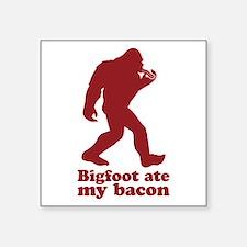 Bigfoot (Sasquatch) ate my bacon! Sticker
