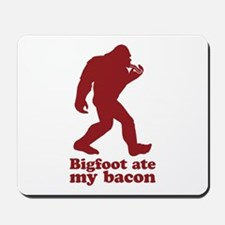 Bigfoot (Sasquatch) ate my bacon! Mousepad