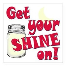 """Get your Shine on Square Car Magnet 3"""" x 3"""""""