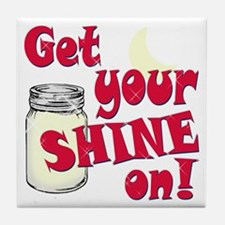 Get your Shine on Tile Coaster