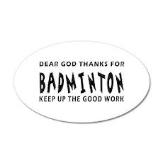 Dear God Thanks For Badminton Wall Decal