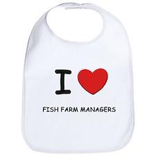 I love fish farm managers Bib