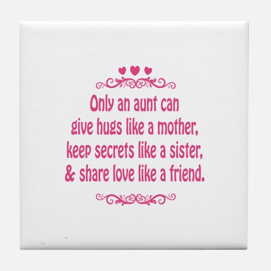 Only an aunt can give hugs like a mother Tile Coas