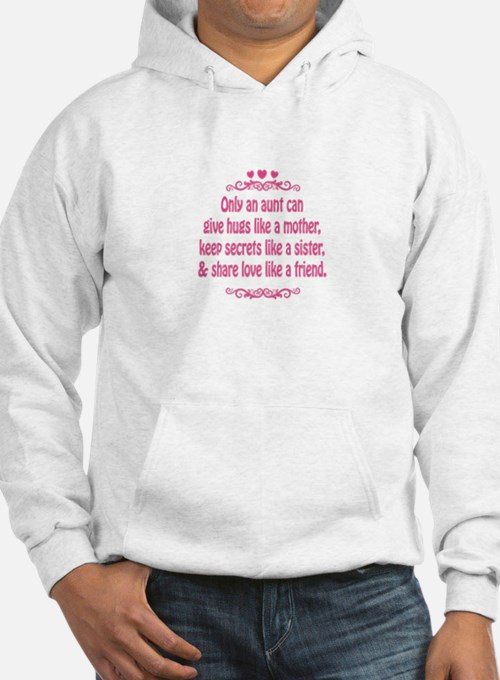 Only an aunt can give hugs like a mother Hoodie