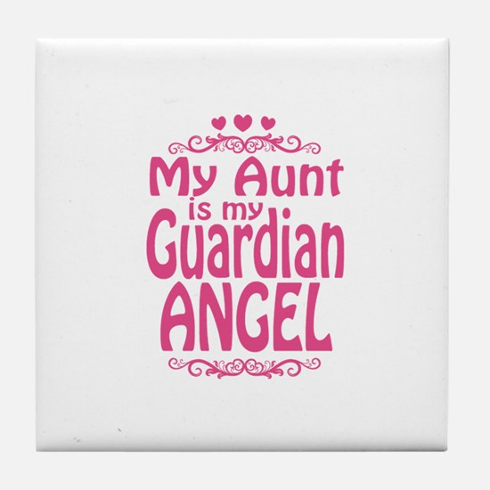 My Aunt is My Guardian Angel Tile Coaster
