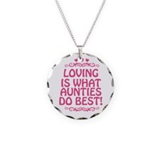 Loving is What Aunties Do Best Necklace