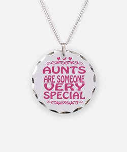 Aunts Are Someone Very Special Necklace