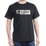 Patton Quote - How Dark T-Shirt