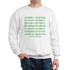 binary_chicks_dig_me Sweatshirt