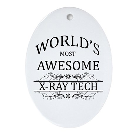World's Most Awesome X-Ray Tech Ornament (Oval)
