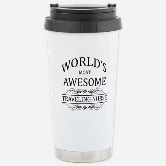 World's Most Awesome Traveling Nurse Stainless Ste