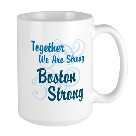 Together We Are Strong - Boston Strong Mug