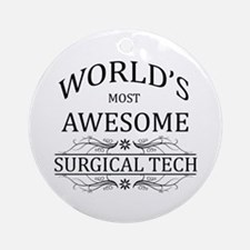 World's Most Awesome Surgical Tech Ornament (Round