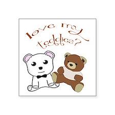 Love My Teddies? Sticker