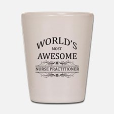 World's Most Awesome Nurse Practitioner Shot Glass