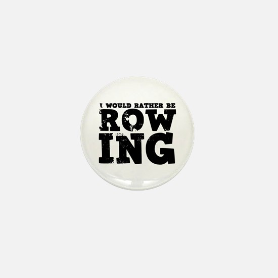 'Rather Be Rowing' Mini Button