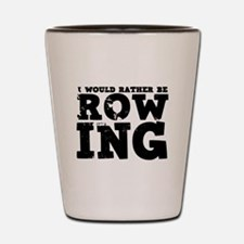 'Rather Be Rowing' Shot Glass