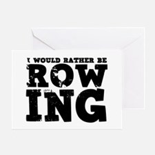 'Rather Be Rowing' Greeting Card
