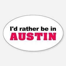 I'd Rather Be in Austin Oval Decal