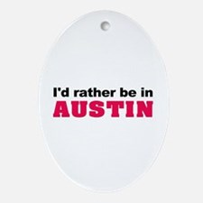 I'd Rather Be in Austin Oval Ornament