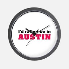 I'd Rather Be in Austin Wall Clock