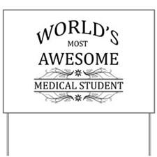 World's Most Awesome Medical Student Yard Sign